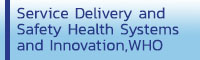 Service Delivery and Safety  Health Systems and Innovation, World Health Organization
