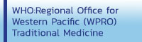 World Health Organization: Regional Office for Western Pacific Region (WPRO)  – Traditional Medicine